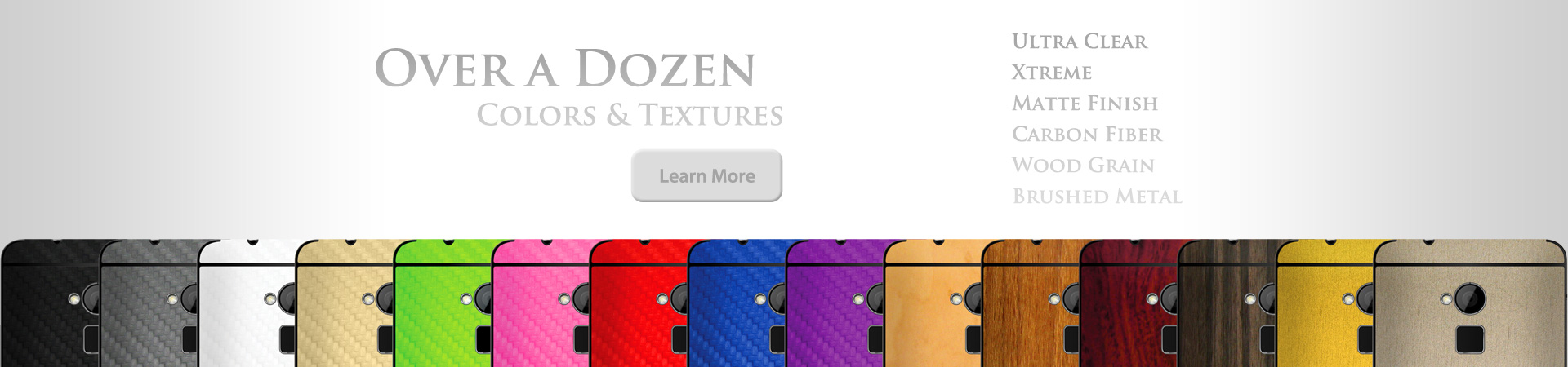 Over a dozen colors and textures to choose from