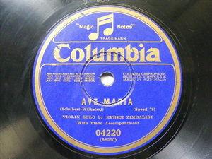 EFREM ZIMBALIST Columbia 04220 VIOLIN 78 AULIN Impromptu / AVE MARIA