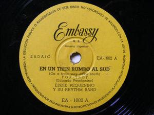 EDDIE PEQUENINO  Y SU RHYTHM BAND Embassy 1002 Rare Early ROCK ARGENTINA 78 EN UN TREN RUMBO Al SUR /  UN METRO CINCUENTA Y SIETE