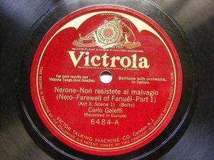 CARLO GALEFFI Victrola 6484 OPERA 78 NERONE V'amai Dal Di Che il Cuor