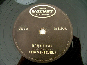 TRIO VENEZUELA Velvet 2020 LATIN 78rpm DOWNTOWN