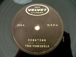 TRIO VENEZUELA Velvet 2020 LATIN 78rpm DOWNTOWN