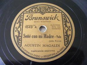 AGUSTIN MAGALDI Brunswick 1649 78 SOÑE CON MI MADRE / LAMENTO GAUCHO (12631)