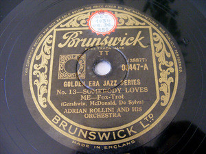 ADRIAN ROLLINI Brunswick 3447 JAZZ 78rpm SOMEBODY LOVES ME