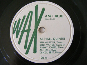 AL HALL QUINTET Wax 100 JAZZ 78rpm AM I BLUE/EMALINE
