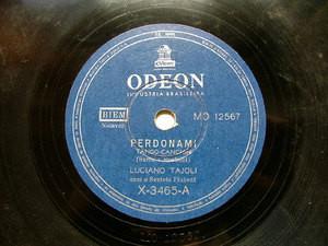 LUCIANO TAJOLI Rare ODEON X3465 ITALIAN 78rpm PERDONAMI