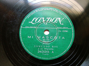 EDMUNDO ROS Arg LONDON 343015 JAZZ 78rpm MI MASCOTA