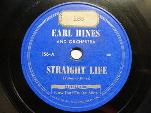 EARL HINES Ara 156 JAZZ 78 STRAIGHT LIFE / NOW THAT YOU'RE MINE