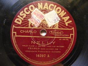 CHARLO & CANARO Orch Nacional 16207 TANGO 78 NELLY / LAS VUELTAS DE LA VIDA