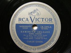 CARLOS GARDEL Victor 1A-1273 TANGO 78 CAMINITO SOLEADO / GUITARRA MIA