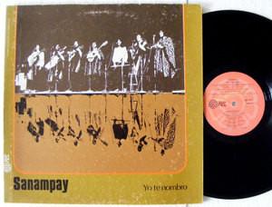 SANAMPAY Yo Te Nombro NCL 1012 MEXICAN LP 1978 EX