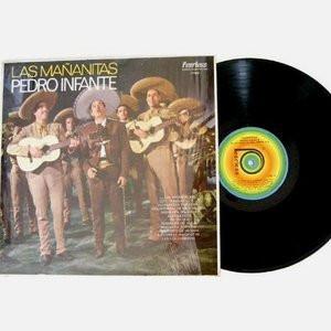 PEDRO INFANTE Las Ma?anitas PEERLESS 1750 MEXICO LP