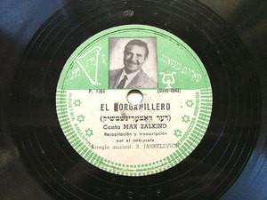MAX ZALKIND Londisc 1764 JEWISH 78 EL ORGANILLERO / EL HUMAHUAQUE?O