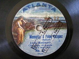 JOSE BETINOTI Missprint ATLANTA 31 ARG PAYADOR 78rpm MEMORIAS A PABLO VAZQUEZ