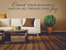 Count Your Blessings And In All Things Find Joy Wall Decal