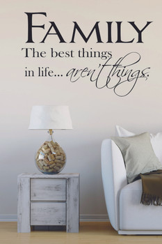 Family The Best Things Aren't Things Wall Decal