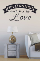 His Banner Over Me Is Love Wall Decal