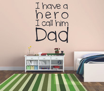 I Have A Hero I Call Him Dad Wall Decal