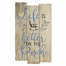 Life is better on the porch 11x18S