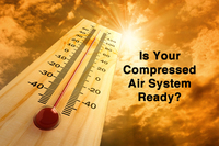 Is Your Compressed Air System Ready For The Heat