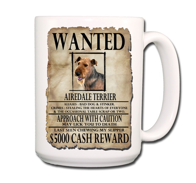 Airedale Terrier Wanted Poster Coffee Tea Mug 15oz