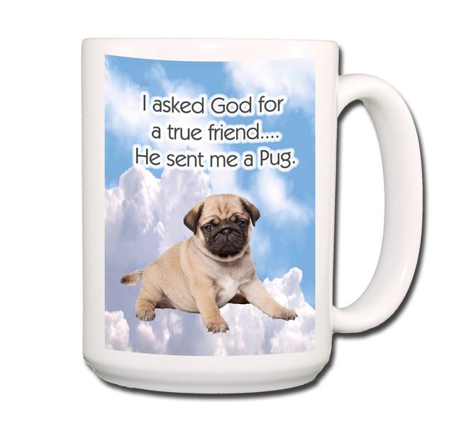 Pug True Friend Coffee Tea Mug 15oz No 3