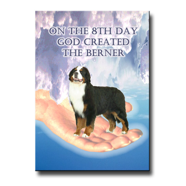 Bernese Mountain Dog 8th Day God Created Fridge Magnet