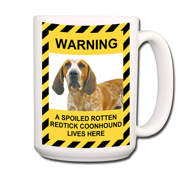 English Redtick Coonhound Spoiled Rotten Coffee Tea Mug 15oz