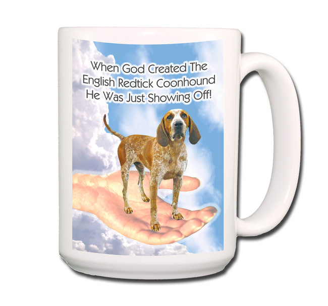 English Redtick Coonhound God Showing Off Coffee Tea Mug 15oz