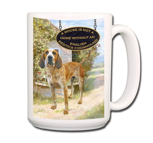English Redtick Coonhound a House is Not a Home Coffee Tea Mug 15oz