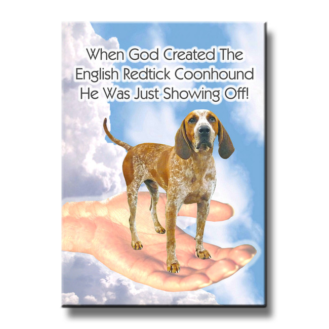 English Redtick Coonhound God Showing Off Fridge Magnet