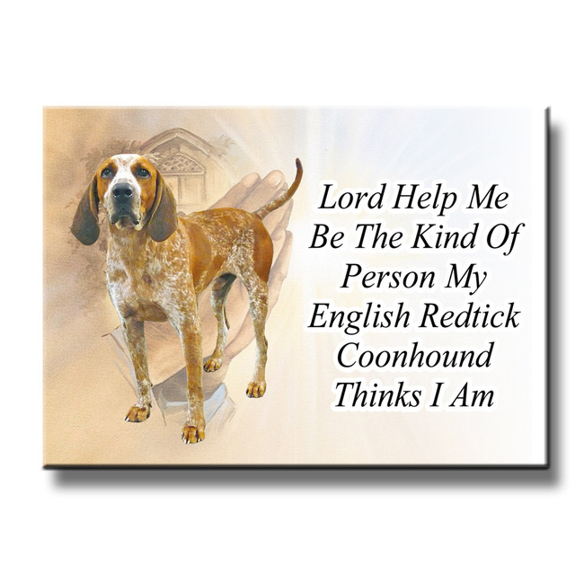 English Redtick Coonhound Lord Help Me Be Fridge Magnet