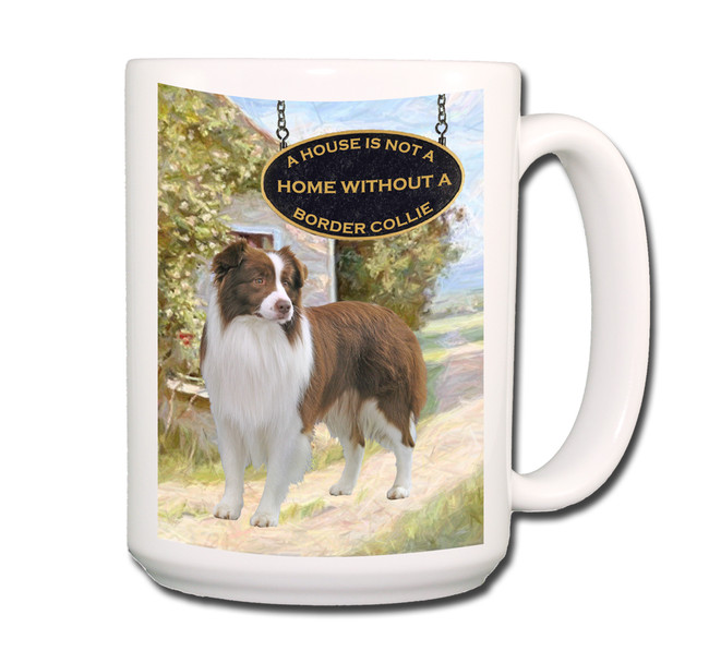 Border Collie a House is Not a Home Coffee Tea Mug 15oz No 2