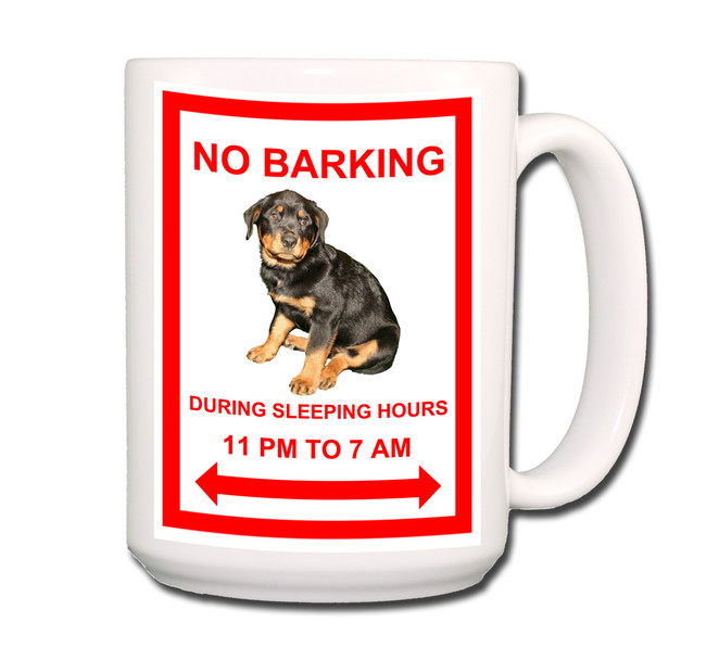 Rottweiler No Barking Coffee Tea Mug 15oz No 1