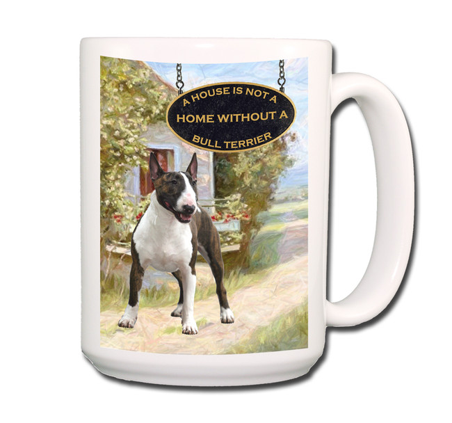 Bull Terrier a House is Not a Home Coffee Tea Mug 15oz No 3