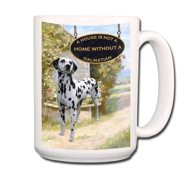 Dalmatian a House is Not a Home Coffee Tea Mug 15oz