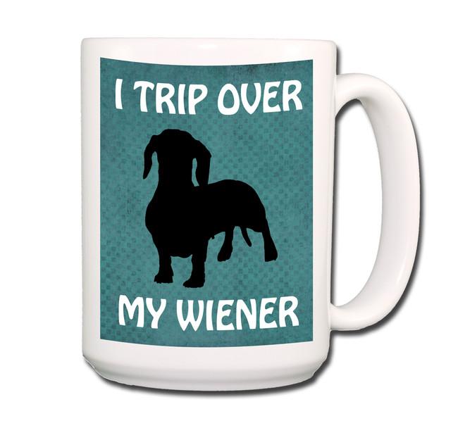 Dachshund I Trip Over My Wiener Coffee Tea Mug 15oz