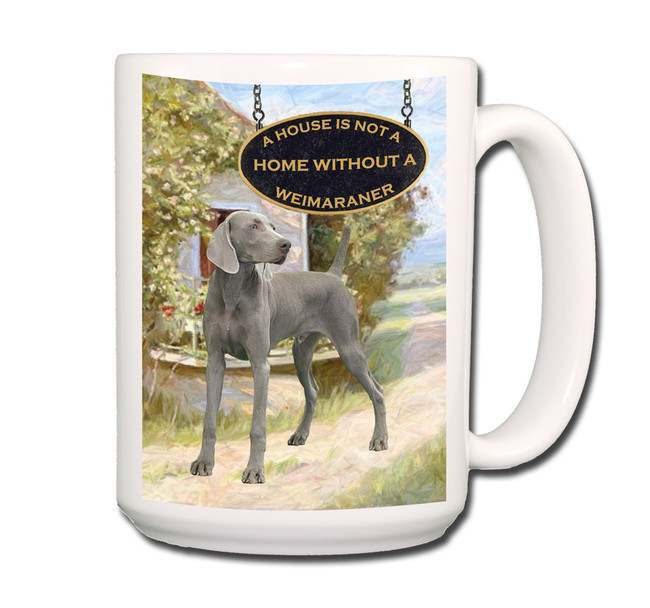 Weimaraner a House is Not a Home Coffee Tea Mug 15oz