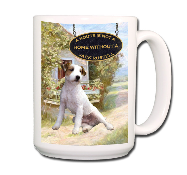 Jack Russell Terrier a House is Not a Home Coffee Tea Mug 15oz