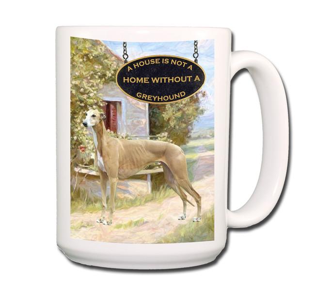 Greyhound a House is Not a Home Coffee Tea Mug 15oz No 2
