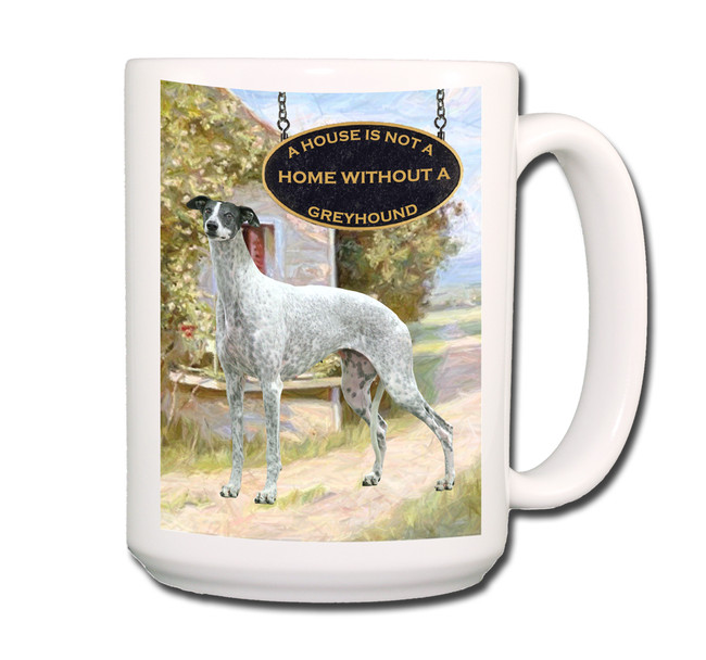 Greyhound a House is Not a Home Coffee Tea Mug 15oz No 3