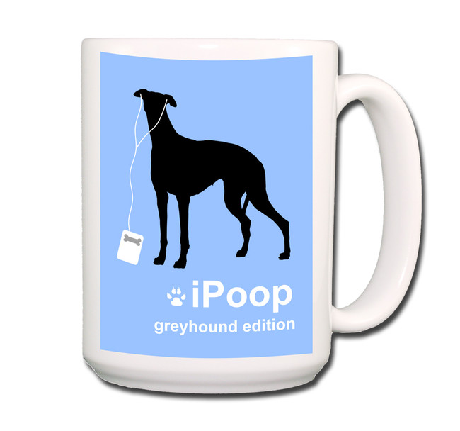 Greyhound iPoop Coffee Tea Mug 15oz