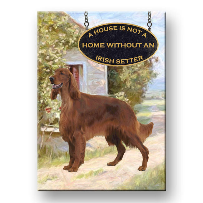 Irish Setter a House is Not a Home Fridge Magnet
