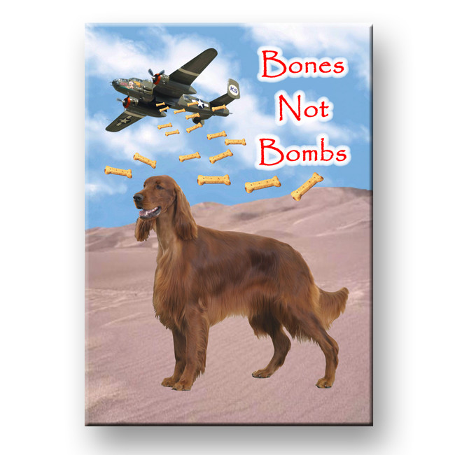Irish Setter Bones Not Bombs Fridge Magnet