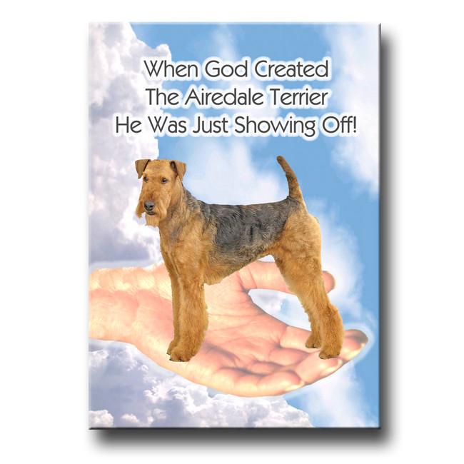 Airedale Terrier God Showing Off Fridge Magnet