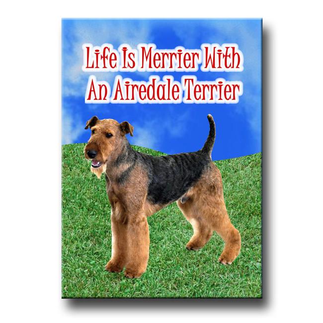 Airedale Terrier Life is Merrier Fridge Magnet