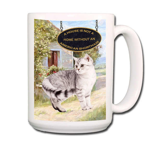 American Shorthair Cat a House is Not a Home Coffee Tea Mug 15 oz No 1
