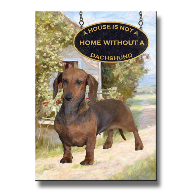 Dachshund a House is Not a Home Fridge Magnet No 1