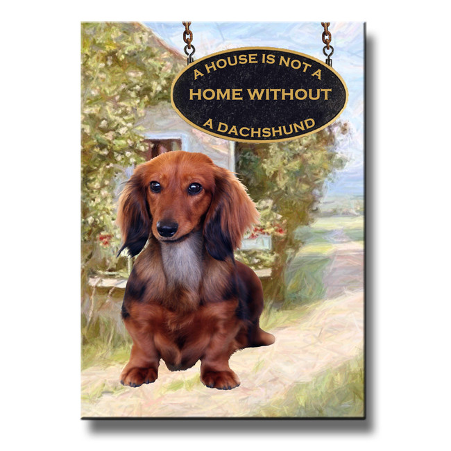 Dachshund a House is Not a Home Fridge Magnet No 4
