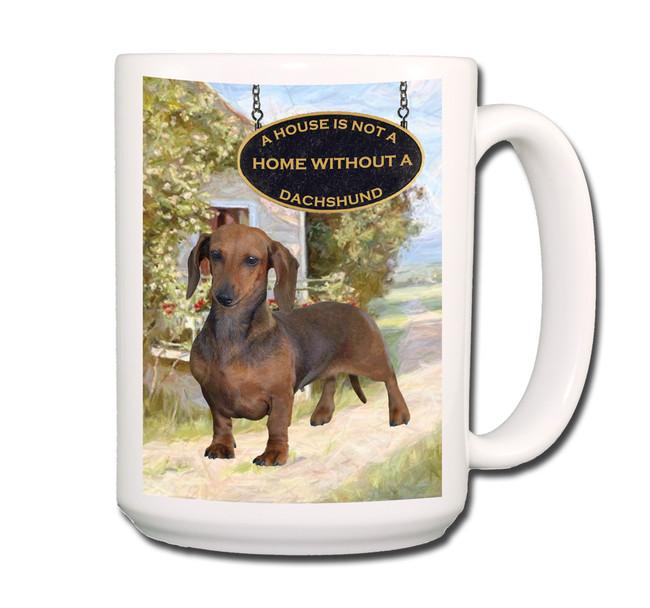 Dachshund a House is Not a Home Coffee Tea Mug 15oz No 1